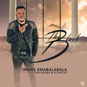 The Black – Ingwe Emabalabala (feat. Thulasizwe & DJ Micks)