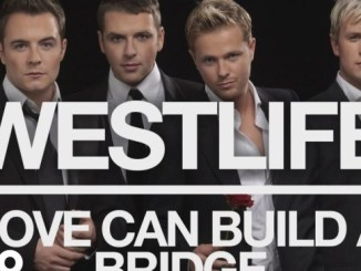 Westlife – Love Can Build a Bridge