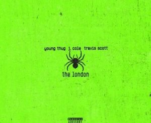 oung Thug – The London (ft. J. Cole & Travis Scott) [Official Audio]