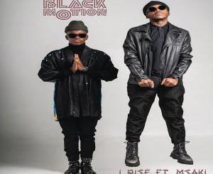 Black Motion feat. Msaki – I Rise (Radio Edit)