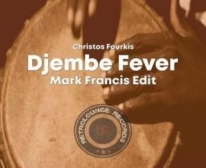 Christos Fourkis & Mark Francis – Djembe Fever (Mark Francis Edit)