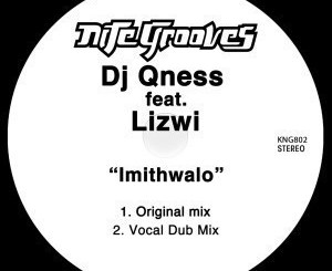 DJ Qness – Imithwalo (Original Mix) Ft. Lizwi