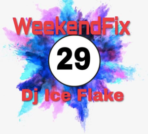 Dj Ice Flake – WeekendFix 29 2019