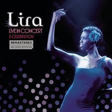 Lira – Live In Concert – A Celebration (Remastered) [Second Edition]