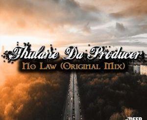 Thulane Da Producer – No Law (Original Mix)