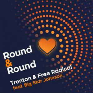 Trenton & Free Radical – Round & Round Ft. Big Star Johnson