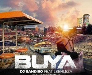 DJ Sandiso Ft. Leehleza & All Starz MusiQ – Buya (Original Mix)