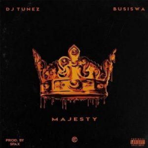 DJ Tunez – Majesty Ft. Busiswa