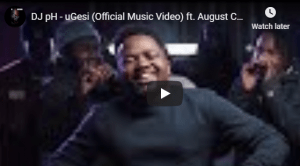 DJ pH – uGesi (Official Music Video) ft. August Child, Kwesta, Makwa, Maraza