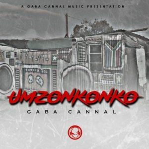 Gaba Cannal – uMzonkonko (Main Mix)