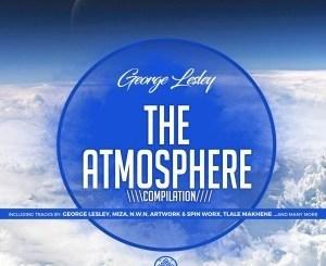 George Lesley & Tlale Makhane – The Atmosphere (Original Mix)