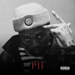 Ginger Trill – PIF (Album Tracklist + Cover Art)