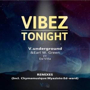 V.underground, Earl W. Green, Da'villa – Vibez Tonight (Ed-Ward Dub Mix)
