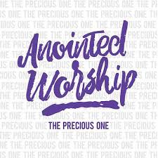 Anointed Worship – The Precious One