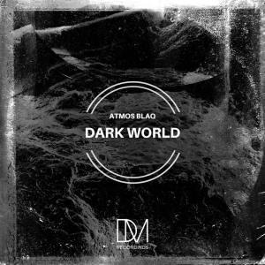 Atmos Blaq – Dark World EP