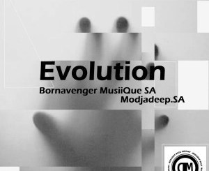 Bornavenger MusiiQue SA & Modjadeep.SA – Evolution (Original Mix)