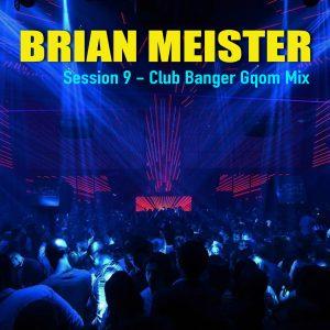 Brian Meister – Session 21 (AmaPiano on Kush Mix, 2019)