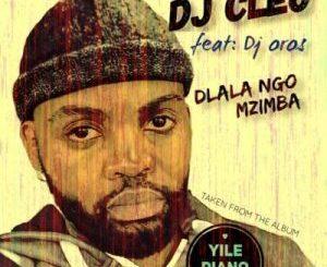 DJ Cleo – Dlala Ngo Mzimba Ft. DJ Oros