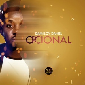 DJ Damiloy Daniel – Opcional (Original Mix)