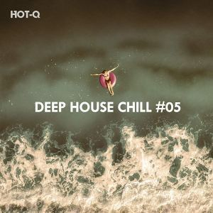 Deep House Chill, Vol. 05