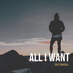 DustinhoSA – All I Want (Original Mix)
