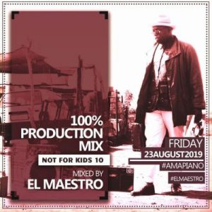 El Maestro – 100% Production Mix (Not For Kids 10)