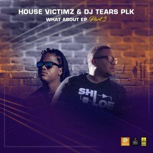 House Victimz & DJ Tears PLK – Loss