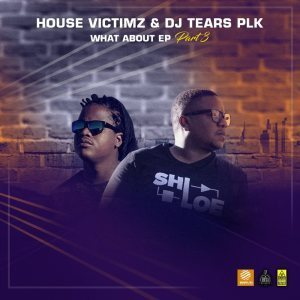 House Victimz & DJ Tears PLK – Loss (Reprise)
