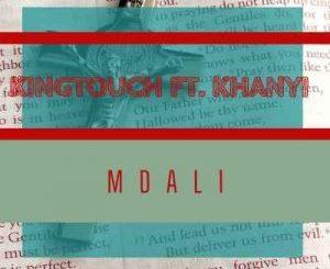 KingTouch – Mdali (Vocal Spin) Ft. Khanyi