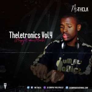 Mr Thela – Theletronics Vol.4 (Happy Womans Month)