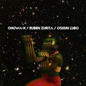 Ruben Zurita, Chuwa-K – Oshun Lubo