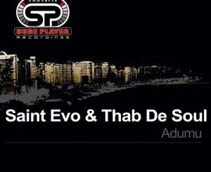 Saint Evo & Thab De Soul – Adumu (Original Mix)