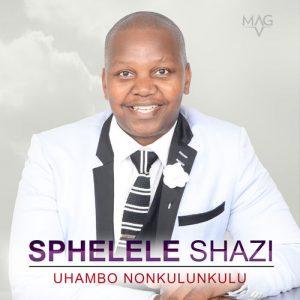 Sphelele Shazi – Uhambo noNkulunkulu