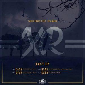 Tahir Jones & Fka Mash – Easy (Original Mix)