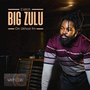 Big Zulu ft Umzukulu – Lomhlaba Unzima [MP3]
