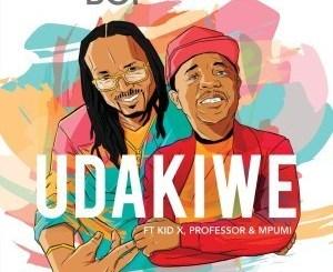 Brothers of Peace, Kid X, Professor & Mpumi – Udakiwe (Dope Jam)