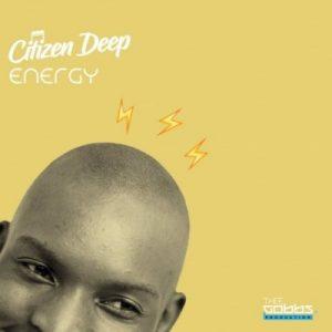 Citizen Deep – Energy