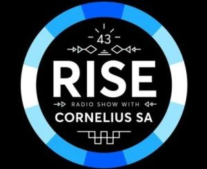 Cornelius SA – RISE Radio Show Vol. 43