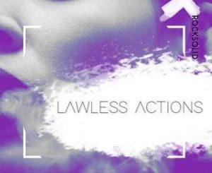 DJ Questo & Rocksolid – Lawless Actions