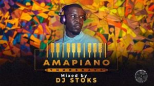 DJ STOKS – Amapiano Thursdays Mix