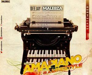 Dj Malebza – Amapiano Is A LifeStyle (September 2019)