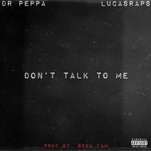 Dr Peppa & LucasRaps – Don't Talk To Me