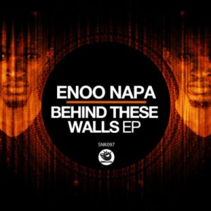 Enoo Napa – Behind These Walls