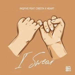 InQfive – I Swear (Original Mix) Ft. Cresta & Heart