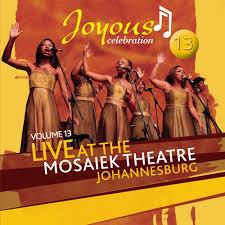 Joyous Celebration – Vol 13 (Live At the Mosaeik Theatre JHB)