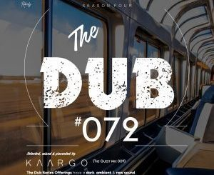 KAARGO – The Dub 72 (Guest Mix 009) [ALBUM]