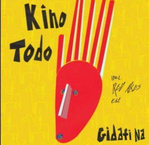 Kino Todo – Gidafi Na Ft. Tesfit Asgodom (Original Mix)