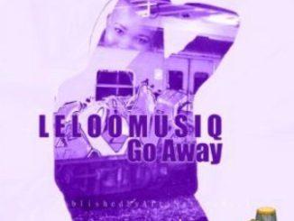 Leloo Music – Go Away Ft. Ten ten,