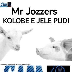 Mr Jozzers – Kolobe e Jele Pudi