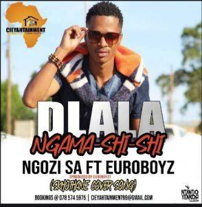 Ngozi SA – Dlala Ngama Shi Shi Ft. Euroboyz